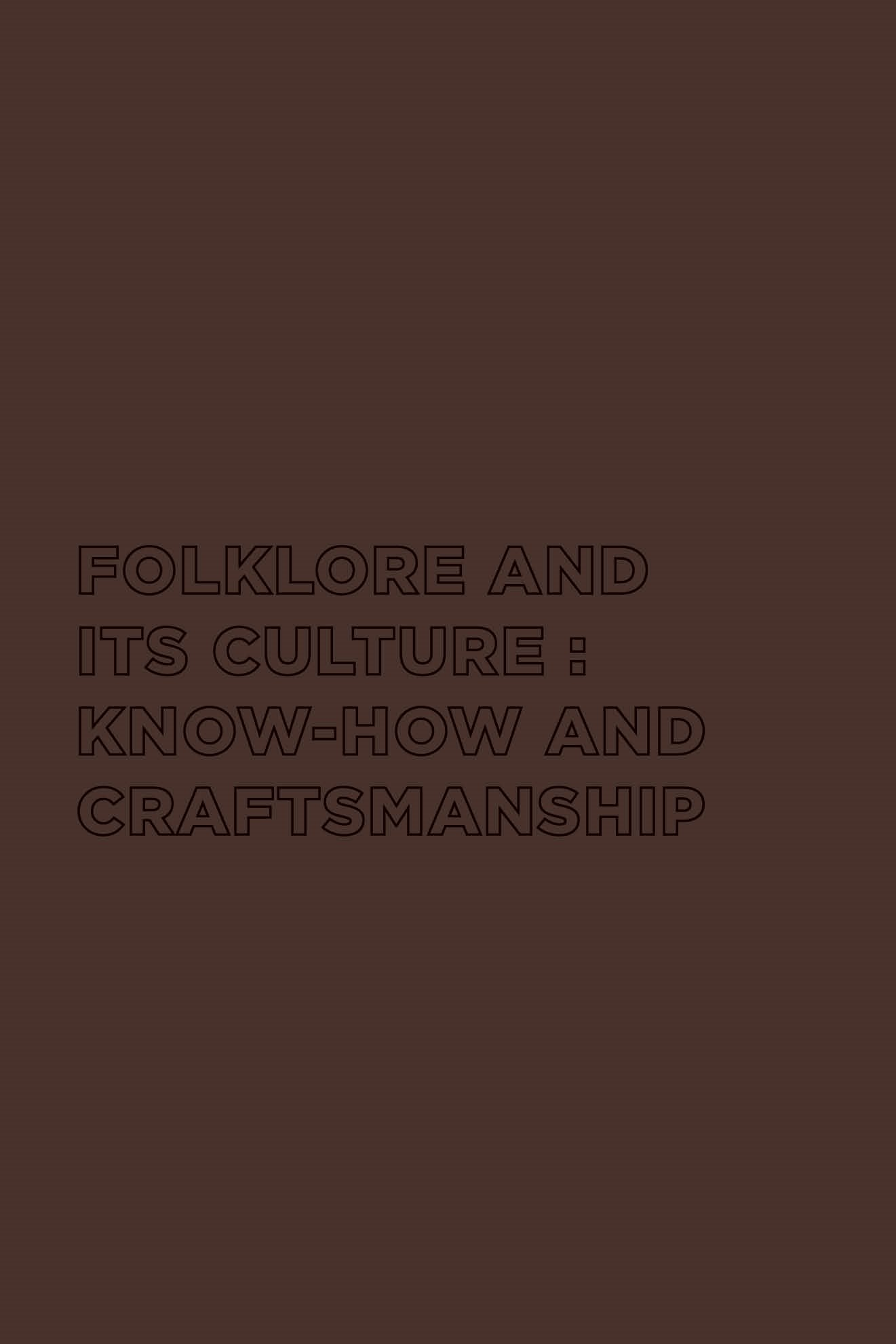 Folklore, their culture of know-how and craftsmanship